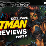 Exclusive Batman Spoilers - Blackfire and 7 Strength | The X-Report: Episode 5