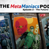 The MetaManiacs Podcast - Episode 2: The Future from our Eyes