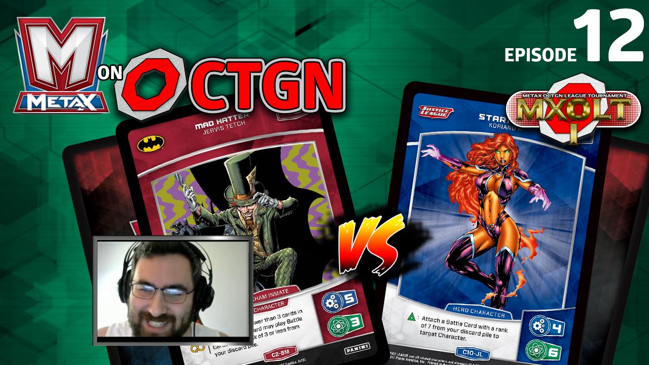 Arkham Inmates vs Starfire Tempo (MXOLT I Round 3)   MetaX on OCTGN Episode 12