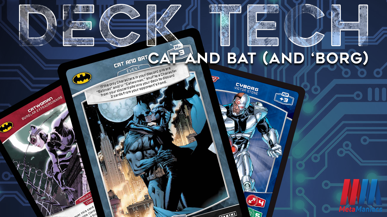 Deck Tech – Cat and Bat (and 'Borg)