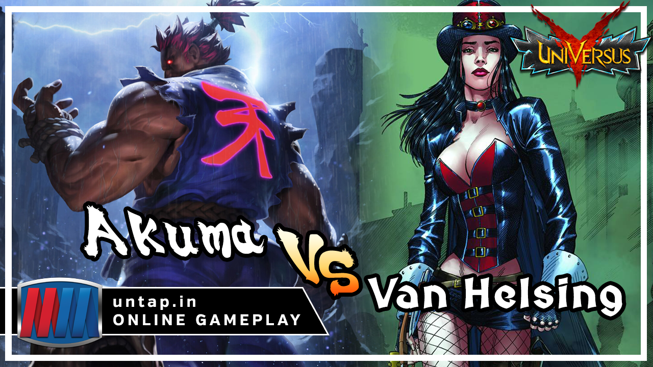 Akuma vs Van Helsing – UniVersus CCG Online Gameplay