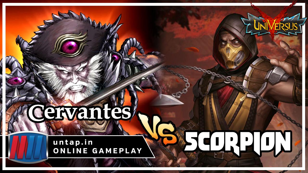 Cervantes vs Scorpion – Highlander Style! UniVersus CCG Online Gameplay