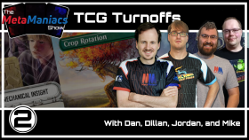 The MetaManiacs Show Episode 2 – TCG Turnoffs