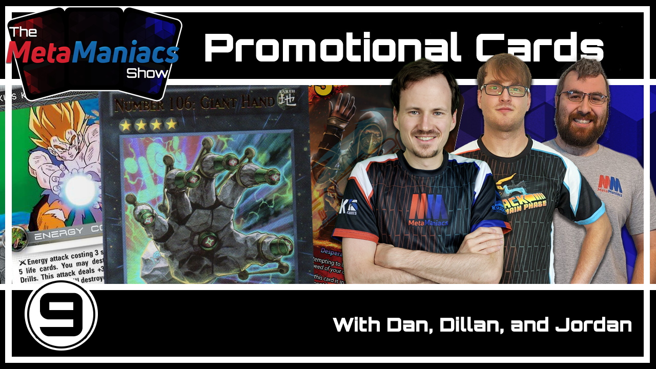 The MetaManiacs Show Episode 9 – Promotional Cards