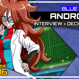 DBSCG Deck Profile: Blue/Green Android 21 with Deckbuilder J.C. Grimes (PPG Top 16)