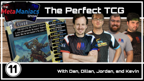 The MetaManiacs Show Episode 11 – The Perfect TCG