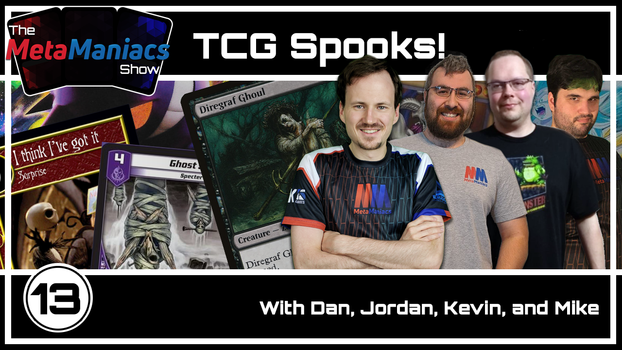 The MetaManiacs Show Episode 13 – TCG Spooks!